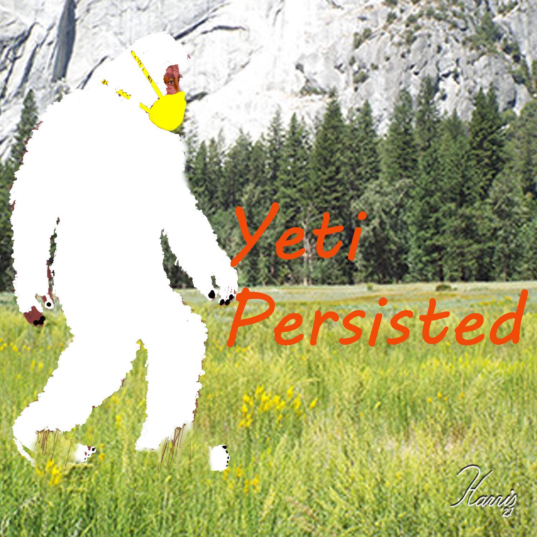 Yeti Persisted ~ Philip Brent Harris